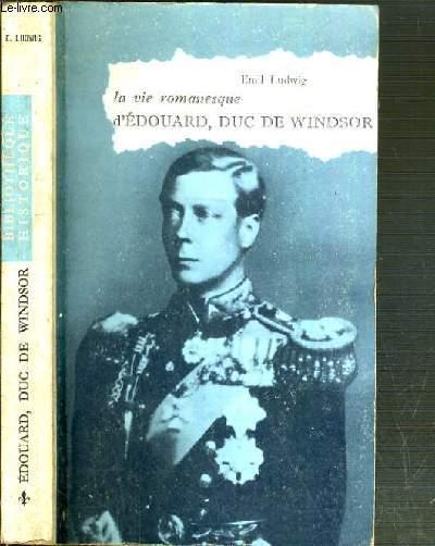 LA VIE ROMANESQUE D'EDOUARD, DUC DE WINDSOR