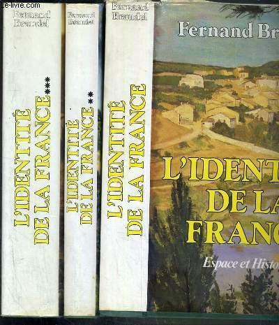L'IDENTITE DE LA FRANCE - 3 OUVRAGES - TOME 1. ESPACE ET HISTOIRE - TOME 2. 1ere partie: LES HOMMES ET LES CHOSES - TOME 2. 2nde partie:  UNE