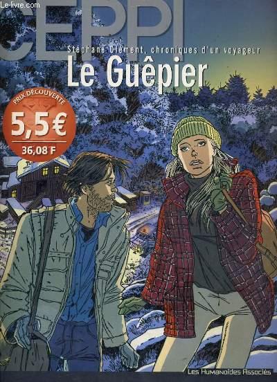 CLEMENT STEPHANE, CHRONIQUES D'UN VOYAGEUR LE GUEPIER