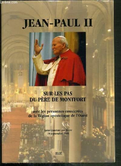 SUR LES PAS DU PERE DE MONTFORT - AVEC LES PERSONNES CONSACREES DE LA REGION APOSTOLIQUE DE L'OUEST - SAINT-LAURENT-SUR-SEVRE 19 SEPTEMBRE 1996