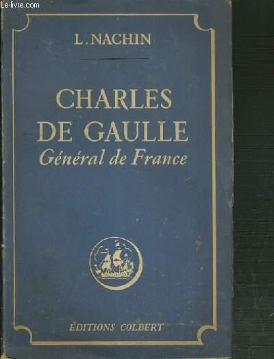 CHARLES DE GAULLE GENERAL DE FRANCE