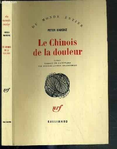 LE CHINOIS DE LA DOULEUR / COLLECTION DU MONDE ENTIER