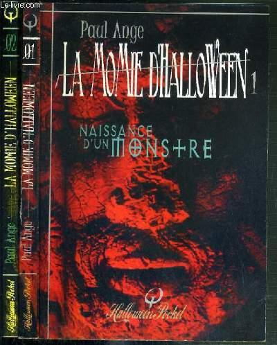 LA MOMIE D'HALLOWEEN - 2 TOMES - 1 + 2 / 1. NAISSANCE D'UN MONSTRE - 2. L'AGARTHA / COLLECTION FEUILLETON FANTASMAGORIQUE.