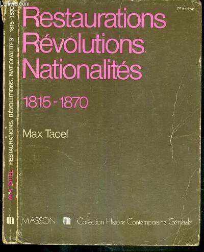 RESTAURATIONS REVOLUTIONS NATIONALITES 1815-1870 / COLLECTION HISTOIRE CONTEMPORAINE GENERALE - 2ème EDITION