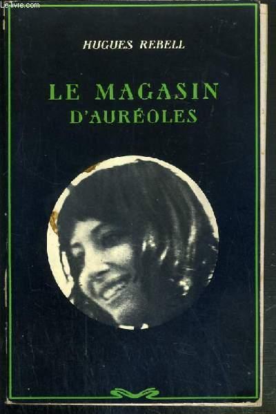 LE MAGASIN D'AUREOLES