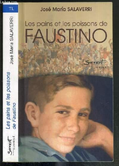 LES PAINS ET LES POISSONS DE FAUSTINO / COLLECTION LUMIERE - SERIE TEMOINS DE LA LUMIERE