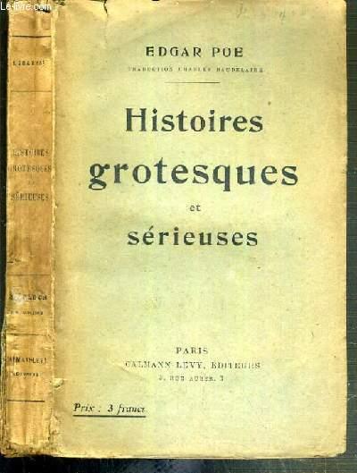 HISTOIRES GROTESQUES ET SERIEUSES TRADUITES PAR CHARLES BAUDELAIRE