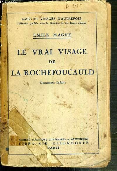 LE VRAI VISAGE DE LA ROCHEFOUCAULD / COLLECTION AME ET VISAGES D'AUTREFOIS - 6eme EDITION - LIVRE SANS LES ILLUSTRATIONS.