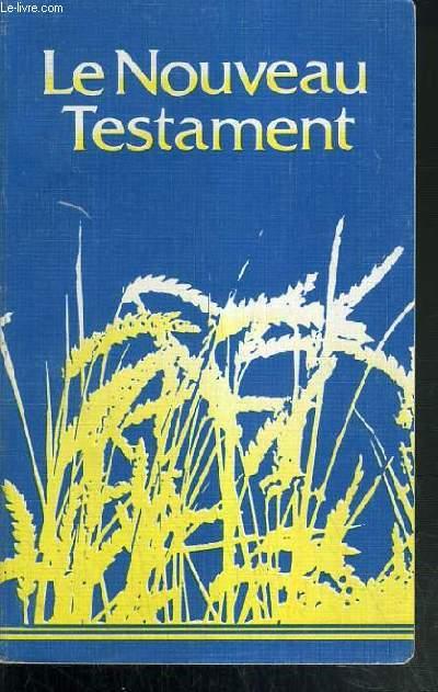 LA SAINTE BIBLE COMPREND L'ANCIEN ET LE NOUVEAU TESTAMENT