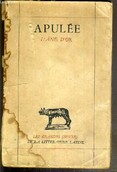 APULEE - LES METAMORPHOSES OU L'ANE D'OR / LES GRANDES OEUVRES DE L'ANTIQUITE CLASSIQUE.