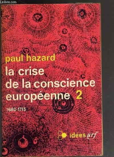 LA CRISE DE LA CONSCIENCE EUROPEENNE - TOME 2. 1680-1715