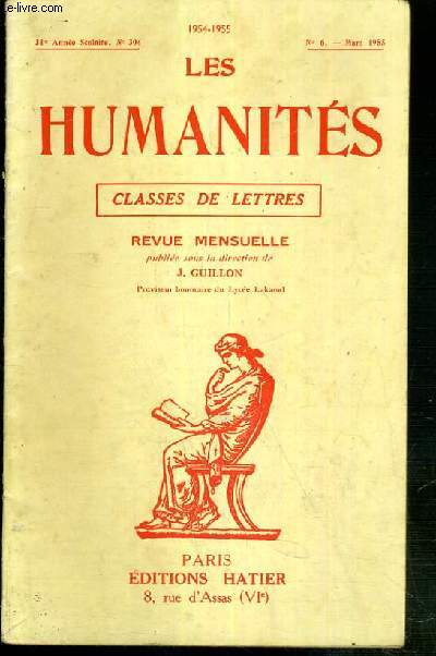 LES HUMANITES - CLASSES DE LETTRES - 31eme ANNEE SCOLAIRE - N°304 - N°6 - MARS 1955 - la tolerance suppose-t-elle necessairement quelque scepticisme?, langue grecque, langue latine, composition francaise...