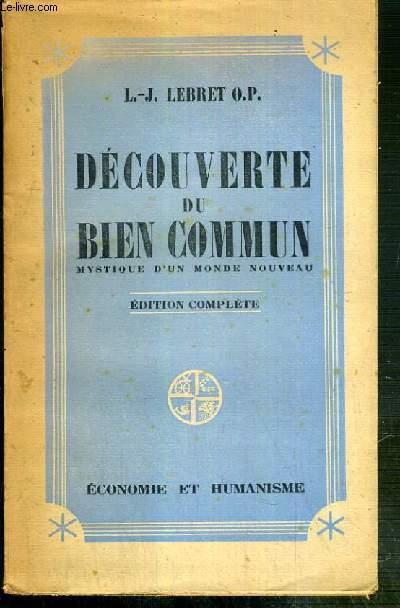 DECOUVERTE DU BIEN COMMUN - MYSTIQUE D'UN MONDE NOUVEAU - EDITION COMPLETE.