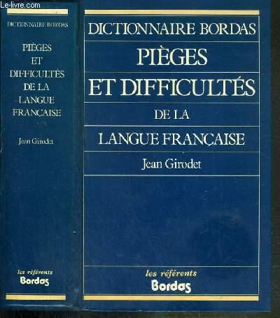 DICTIONNAIRE BORDAS - PIEGES ET DIFFICULTES DE LA LANGUE FRANCAISE