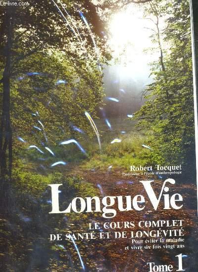 LONGUE VIE - LE COURS COMPLET DE SANTE ET DE LONGEVITE - POUR EVITER LA MALADIE ET VIVRE SIX FOIS VINGT ANS - 2 TOMES EN 2 CLASSEURS.