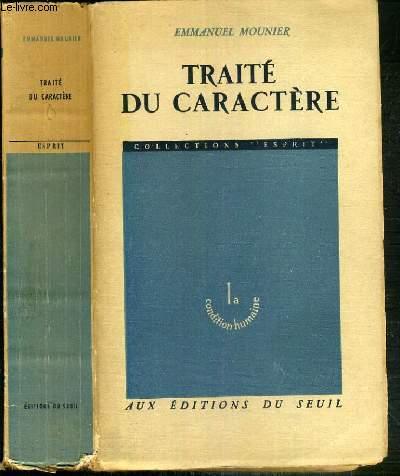 TRAITE DU CARACTERE / COLLECTION ESPRIT - LA CONDITION HUMAINE - NOUVELLE EDITION REVUE.