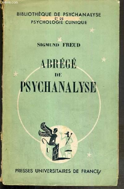 ABREGE DE PSYCHANALYSE / BIBLIOTHEQUE DE PSYCHANALYSE ET DE PSYCHOLOGIE CLINIQUE