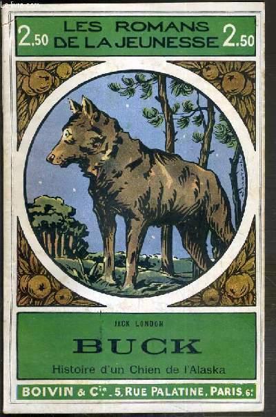 BUCK (HISTOIRE D'UN CHIEN DE L'ALASKA) - L'APPEL DE LA FORET - LES ROMANS DE LA JEUNESSE N°14.