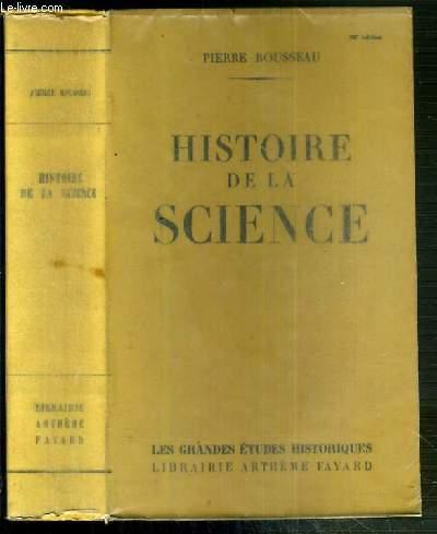 HISTOIRE DE LA SCIENCE / COLLECTION LES GRANDES ETUDES HISTORIQUES