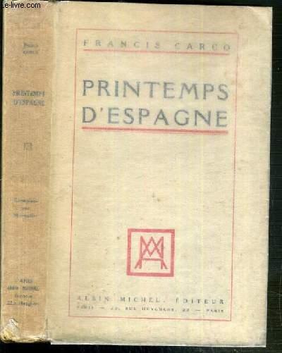PRINTEMPS D'ESPAGNE - EXEMPLAIRE N°32 / 300 SUR VERGE PUR FIL VINCENT MONTGOLFIER.