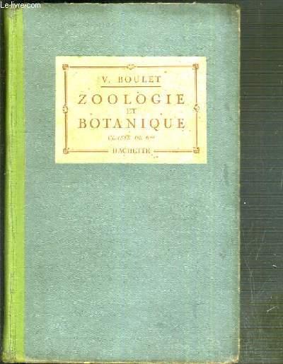 ZOOLOGIE ET BOTANIQUE - CLASSE DE 6eme - OUVRAGE REDIGE CONFORMEMENT AUX PROGRAMMES DU 30 AVRIL 1931 - COURS COMPLET DE SCIENCES NATURELLES - 9eme EDITION