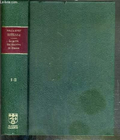 LA GUIDE DES CHEMINS DE FRANCE DE 1553 - TEXTE COMMENTE + LA GUIDE DES CHEMINS DE FRANCE DE 1553 EDITEE PAR JEAN BONNEROT - TOME SECOND. FAC-SIMILE ET CARTES.