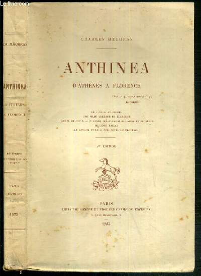 ANTHINEA D'ATHENES A FLORENCE - le voyage d'Athenes, une ville grecque et francaise, figures de Corse, le musée des passions humaines de Florence, le genie toscan, le retour et le foyer, notes de provence - 23e EDITION