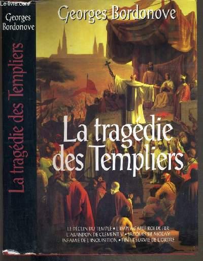 LA TRAGEDIE DES TEMPLIERS