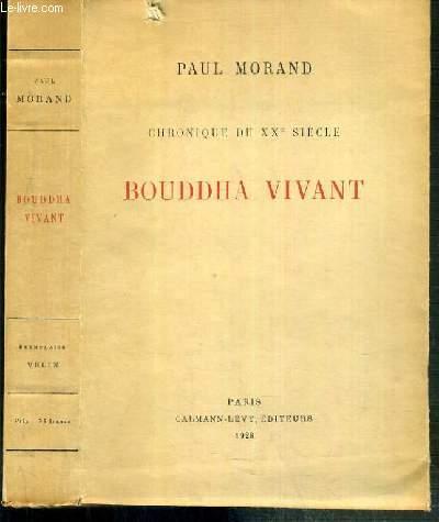 BOUDDHA VIVANT - CHRONIQUE DU XXe SIECLE / EXEMPLAIRE N°712 / 1850 SUR PAPIER VELIN DU MARAIS.
