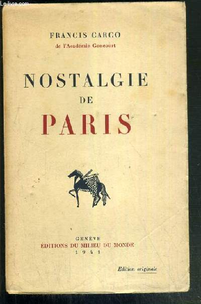 NOSTALGIE DE PARIS - EXEMPLAIRE N°302 / 325 PAPIER VOLUMINEUX BLANC SPECIAL HORS COMMERCE - EDITION ORIGINALE.