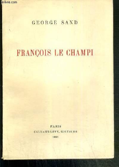 FRANCOIS LE CHAMPI - EXEMPLAIRE N°478 / 1000 SUR PAPIER VELIN DU MARAIS.