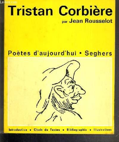 TRISTAN CORBIERE - POETES D'AUJOURD'HUI N°23