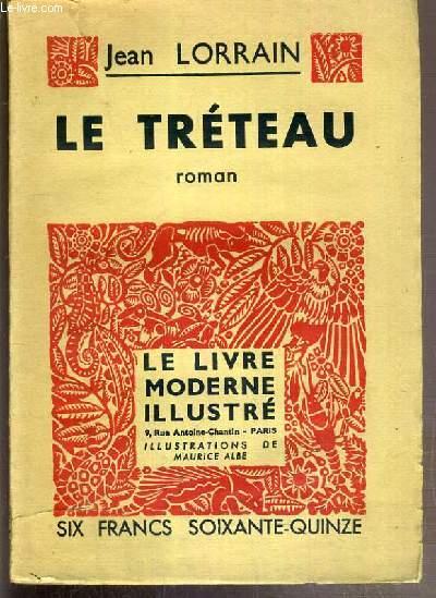 LE TRETEAU - ROMAN DE MOEURS THEATRALES