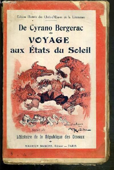 HISTOIRE COMIQUE DES VOYAGE AUX ETATS DU SOLEIL - L'HISTOIRE DE LA REPUBLIQUE DES OISEAUX - EXEMPLAIRE N°84 / 100 SUR PAPIER VERGE SPECIALEMENT FABRIQUE PAR LES USINES D'ARCHES.