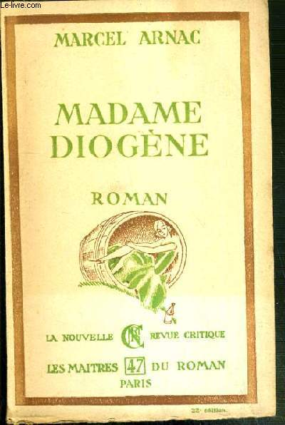 MADAME DIOGENE / COLLECTION LES MAITRES DU ROMAN N°47 - 22eme EDITION