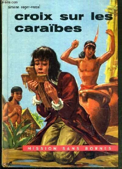 CROIX SUR LES CARAIBES / COLLECTION MISSIONS SANS BORNES