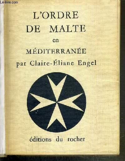 L'ORDRE DE MALTE EN MEDITERRANEE (1530-1798)