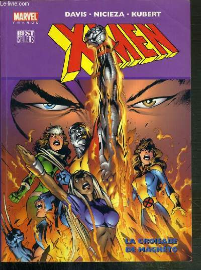 X-MEN. LA CROISADE DE MAGNETO / COLLECTION BEST SELLERS.