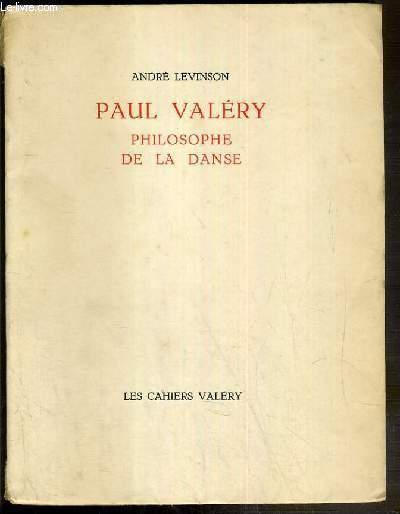 PAUL VALERY PHILOSOPHE DE LA DANSE - LES CAHIERS VALERY / EXEMPLAIRE N°478 / 500 SUR VERGE DE RIVES.