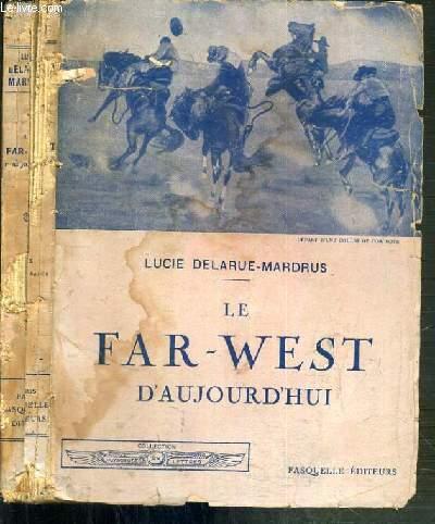 LA FAR-WEST D'AUJOURD'HUI