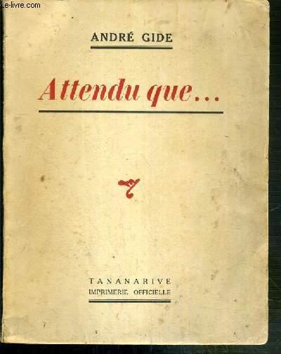 ATTENDU QUE... - CHARDONNE 1940 REPONSE A UNE ENQUETE INTERVIEWS IMAGINAIRES