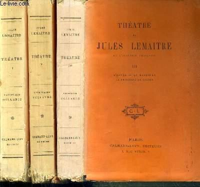 THEATRE DE JULES LEMAITRE - 3 TOMES - I + II + III / I. revoltée - le deputé leveau - mariage blanc flipote - II.les rois - l'age difficule - le pardon - la bonne helene - III.l'ainée - la massiere - la princesse de cleves - EXEMPLAIRE N°34 / 50