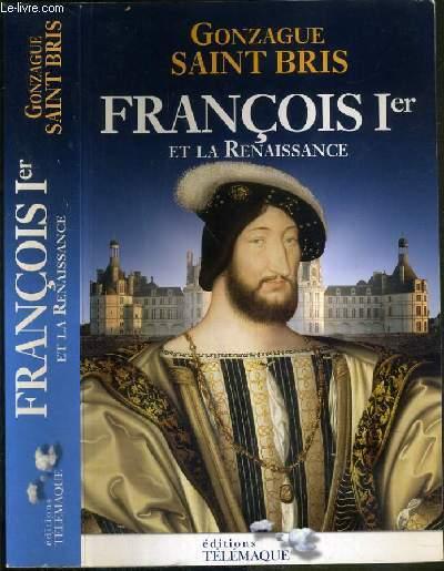 FRANCOIS 1er ET LA RENAISSANCE