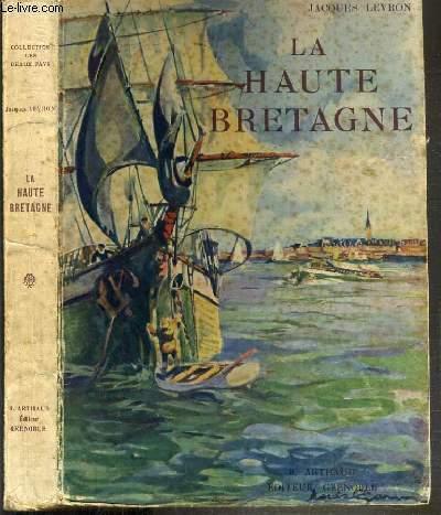 LA HAUTE BRETAGNE / COLLECTION LES BEAUX PAYS