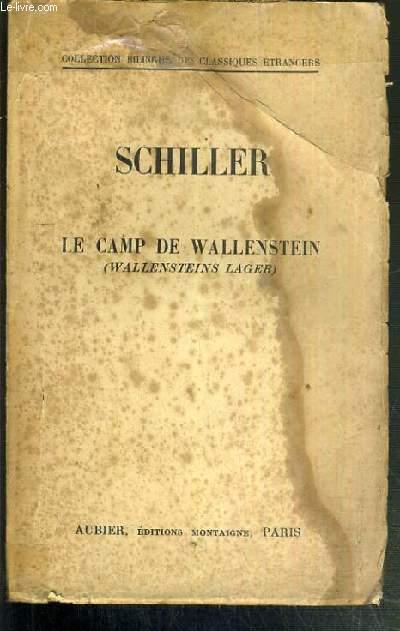 SCHILLER LE CAMP DE WALLENSTEIN / COLLECTION BILINGUE DES CLASSIQUES ETRANGERS.