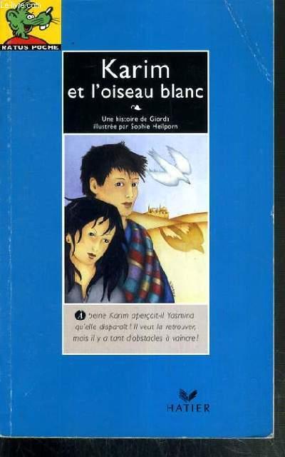 KARIM ET L'OISEAU BLANC - RATUS POCHE N°3 - 9-12 ANS GRANDS LECTEURS.