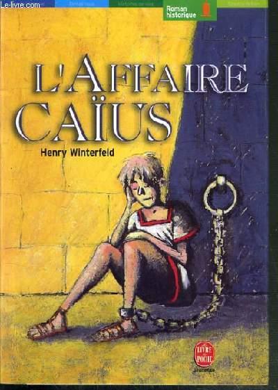 L'AFFAIRE CAIUS / LE LIVRE DE POCHE JEUNESSE N°1101.
