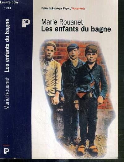 LES ENFANTS DU BAGNE - PETITE BIBLIOTHEQUE PAYOT / DOCUMENTS N°214.