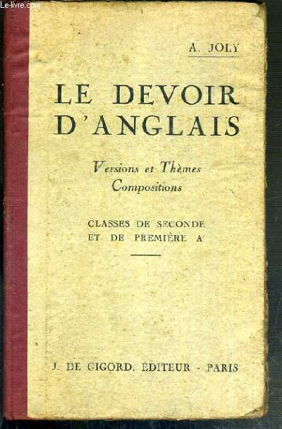 LE DEVOIR D'ANGLAIS - VERSIONS ET THEMES COMPOSITIONS - CLASSES DE SECONDE ET DE PREMIERES A - 3eme EDITION.