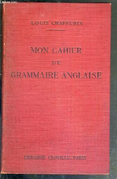 MON CAHIER DE GRAMMAIRE ANGLAISE - 3eme EDITION